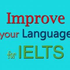 Improving your Language for IELTS