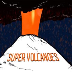 The Colossal Consequences of Super Volcanoes
