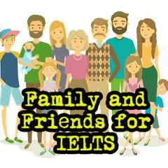 Family and Friends [IELTS Topic]
