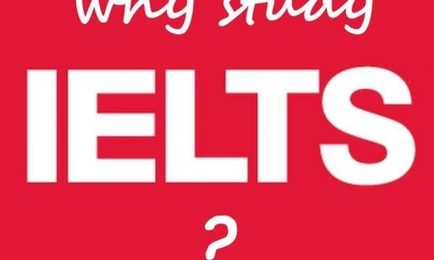 Why Study IELTS?