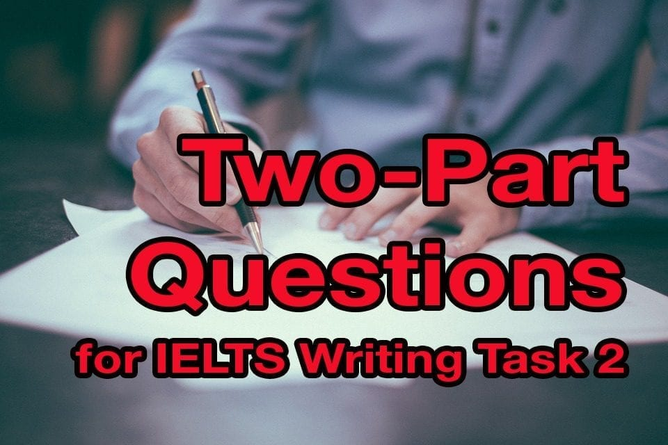 IELTS Writing Task 2: Two-Part Questions