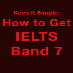 How to Get Band 7 in IELTS