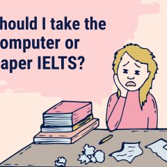 Should You Take IELTS on a Computer or Paper?