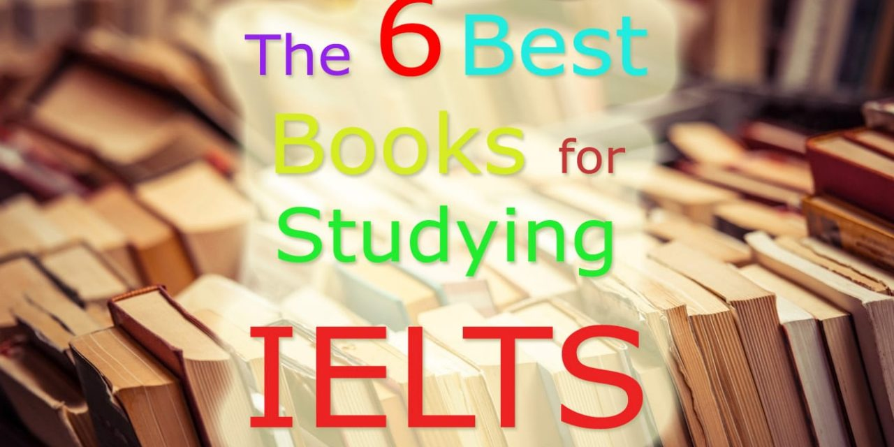 The 6 Best Books for Studying IELTS
