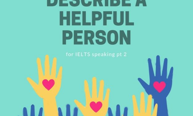 Describe a Helpful Person [IELTS Speaking Part 2]
