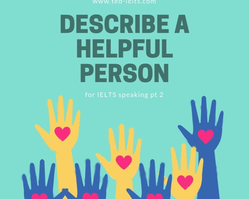 Describe a Helpful Person [IELTS Speaking Part 2]