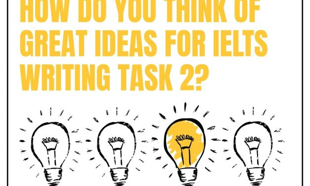 How to Think of Ideas for IELTS Writing Task 2