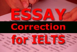 ielts essay correction yp6wjm 300x204 - IELTS Writing: Should I Write 4 or 5 Paragraphs?