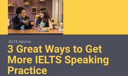 3 Great Ways to Get More IELTS Speaking Practice