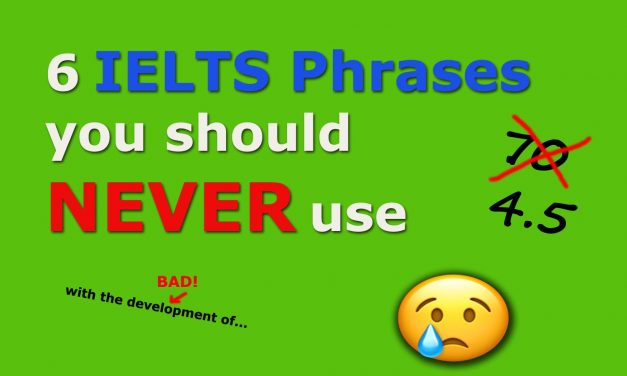 New Video: IELTS Phrases to Avoid