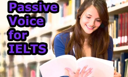 Should you use the Passive Voice for IELTS?