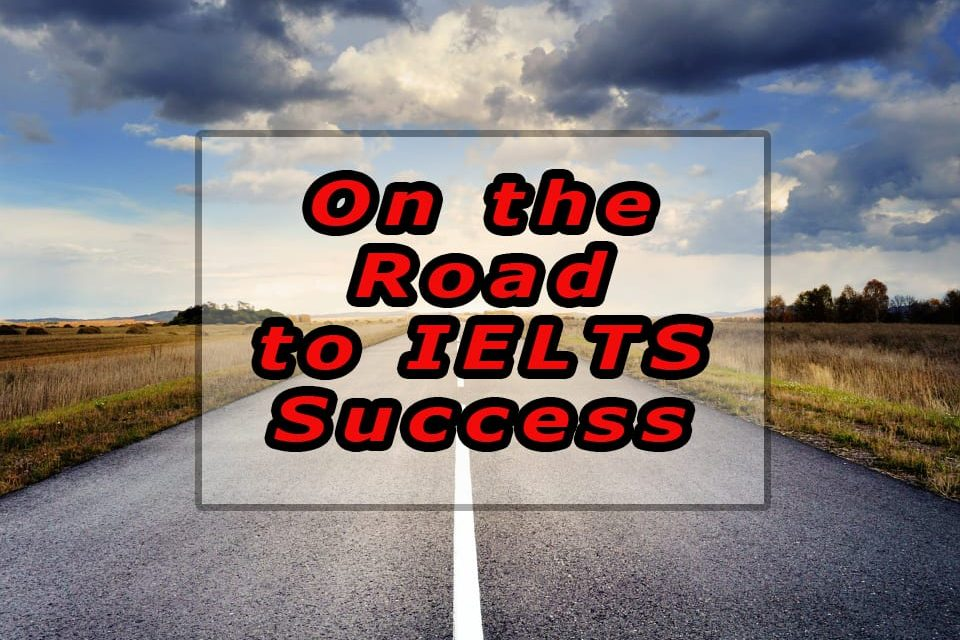 The Road to IELTS Success