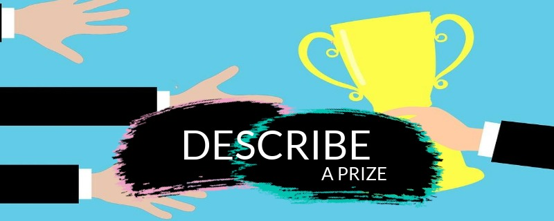 [Speaking Part 2] Describe a Prize