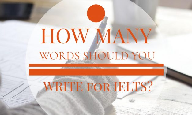 How Many Words Should You Write for IELTS?