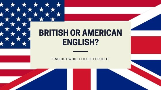 IELTS – British or American English?