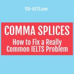 IELTS Mistakes: The Comma Splice