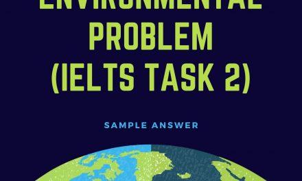 Major Environmental Problems [Task 2 Sample Answer]