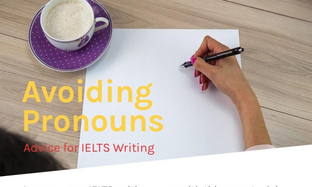 Avoiding Personal Pronouns [IELTS Writing]