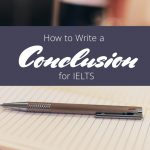 How to Write a Great IELTS Conclusion