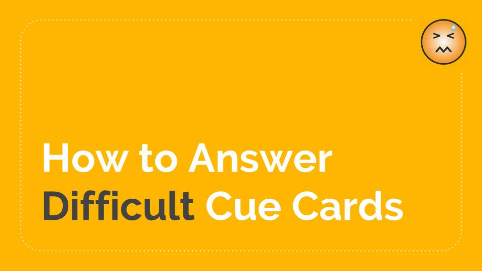 How to Deal with Difficult Cue Cards [IELTS Speaking Part 2]