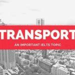 IELTS Topics: Transport