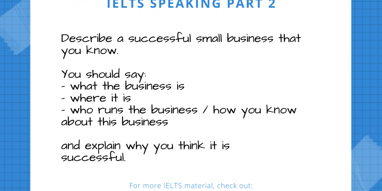 Describe a Business [IELTS Speaking Part 2]