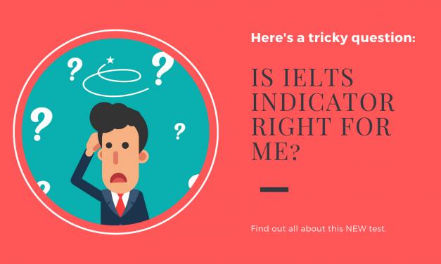 Understanding the New IELTS Indicator Test [2020]