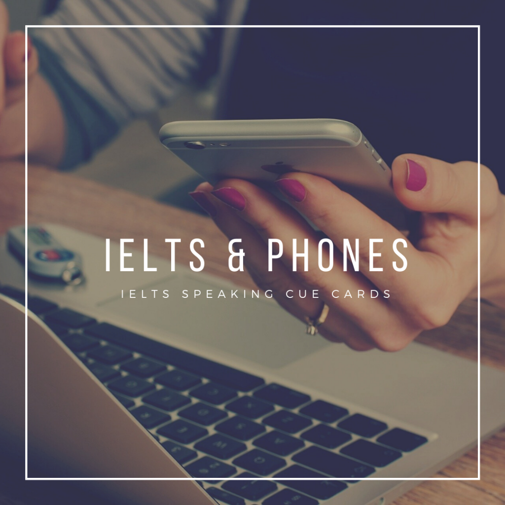 IELTS cue card on mobile phone