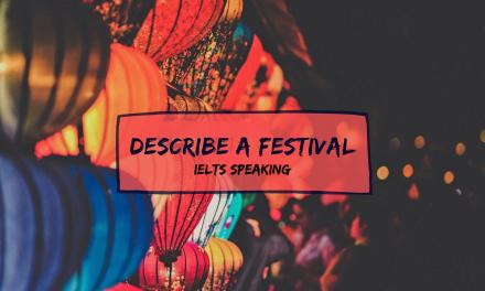 Describe a Festival [IELTS Speaking Part 2]
