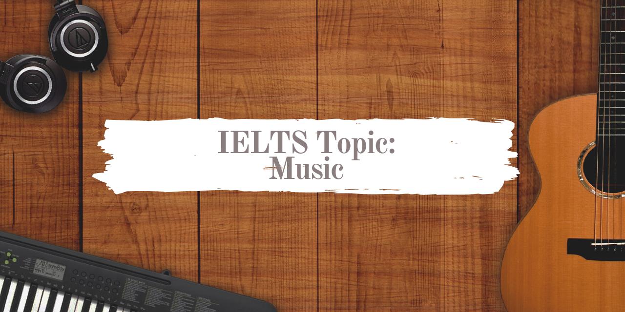 IELTS Topics: Music