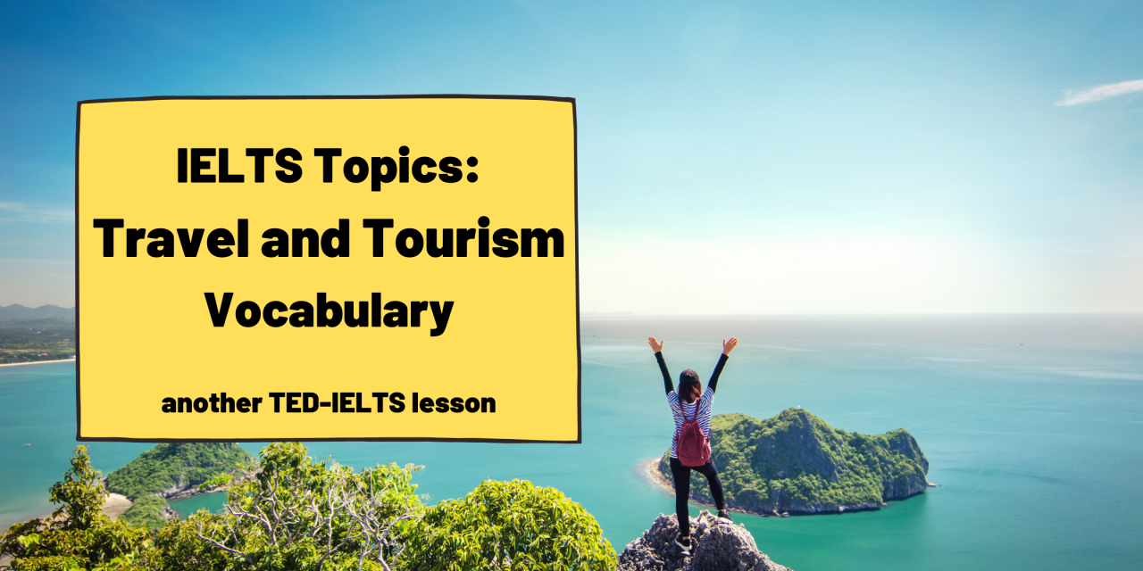 IELTS Topics: Travel and Tourism