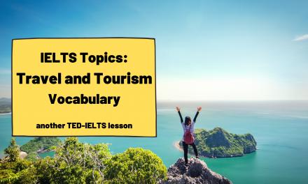 IELTS Topics: Travel and Tourism