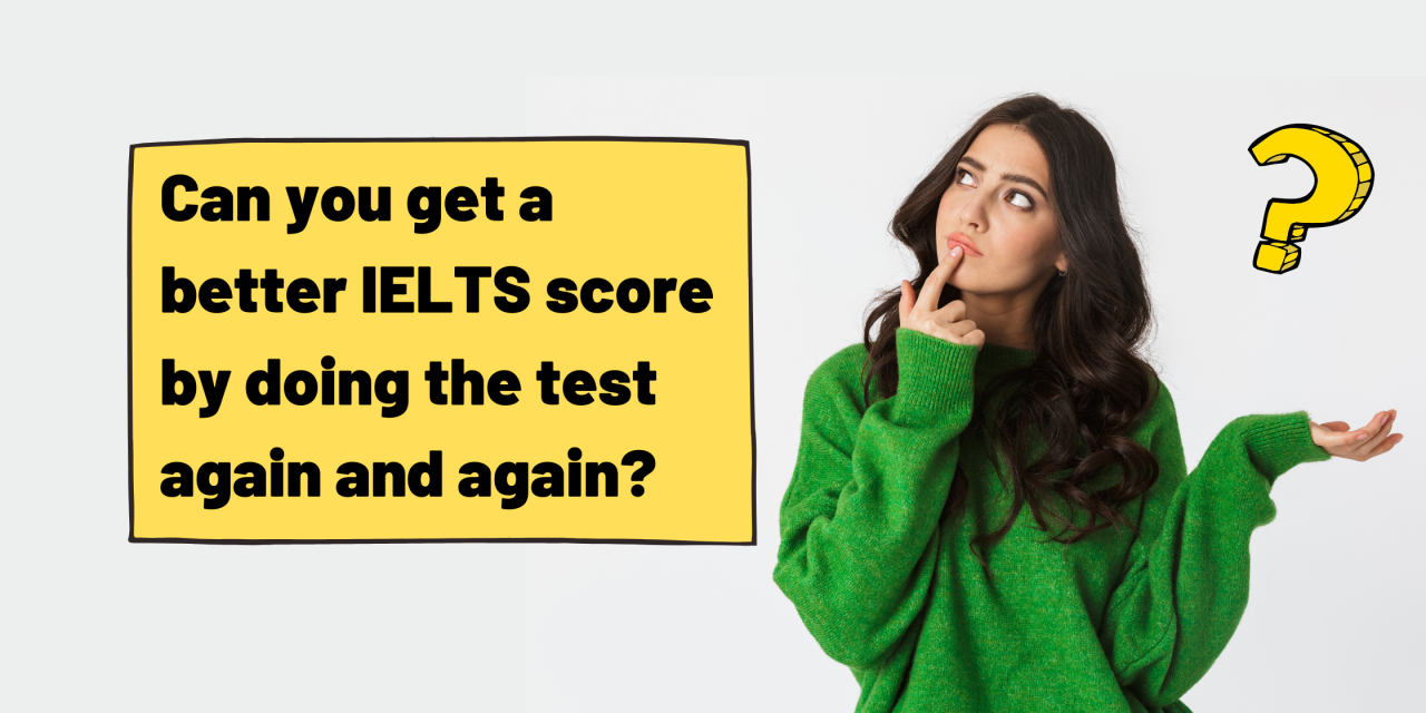 Does It Help To Repeatedly Take IELTS?