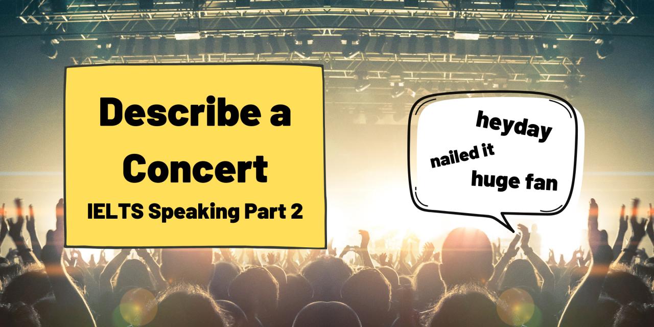 Describe a Concert [IELTS Speaking]