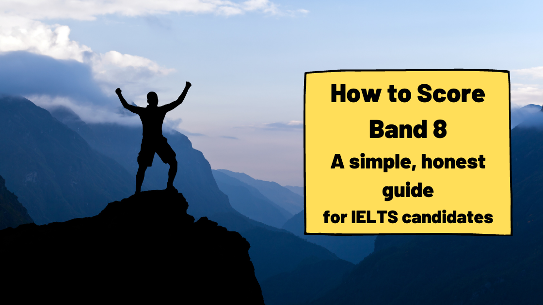 How to Get Band 8 in IELTS – Simple, Realistic Advice