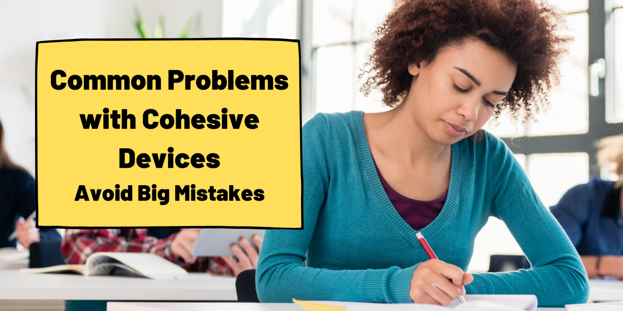 How to Use Cohesive Devices Correctly [for IELTS Writing]