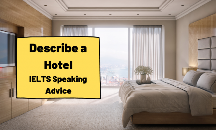 Describe a Hotel You Have Stayed In