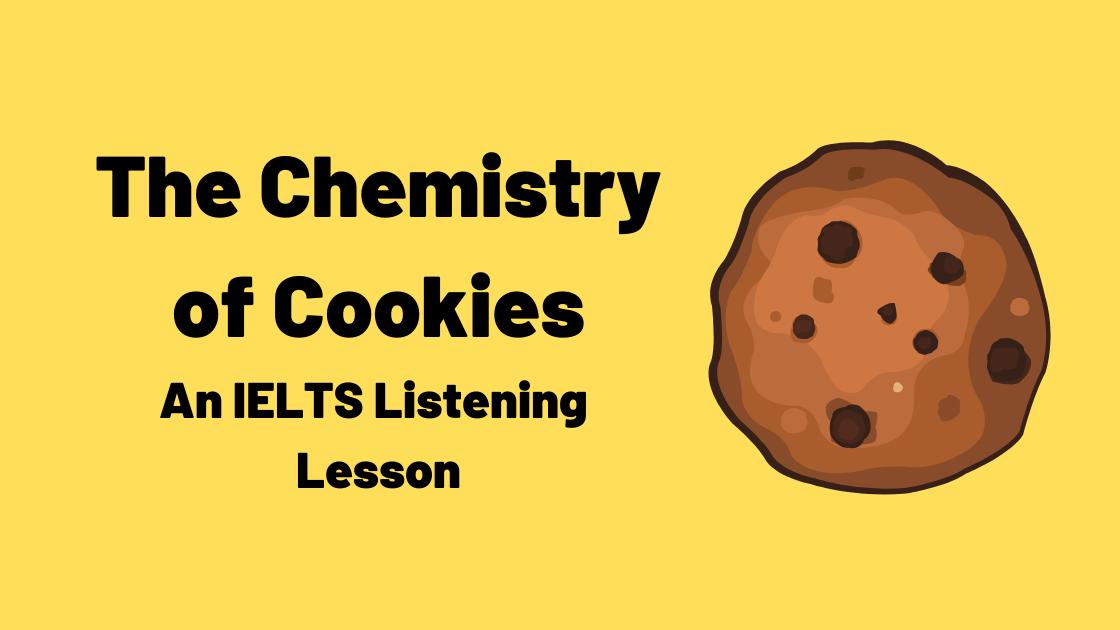 The Chemistry of Cookies [IELTS Listening Practice]