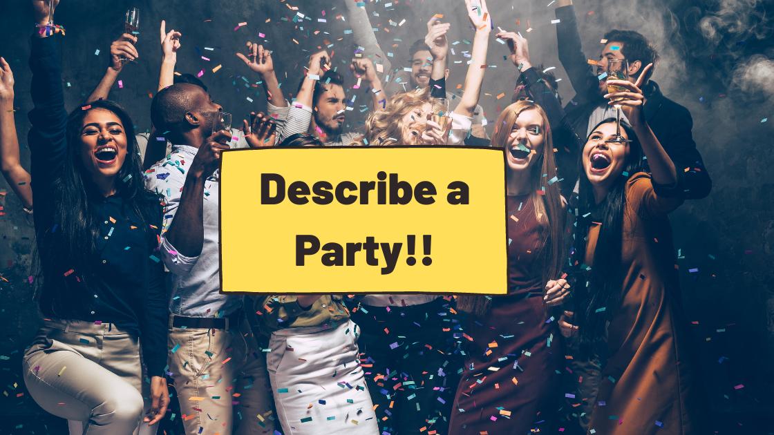 Describe a Party [IELTS Speaking]
