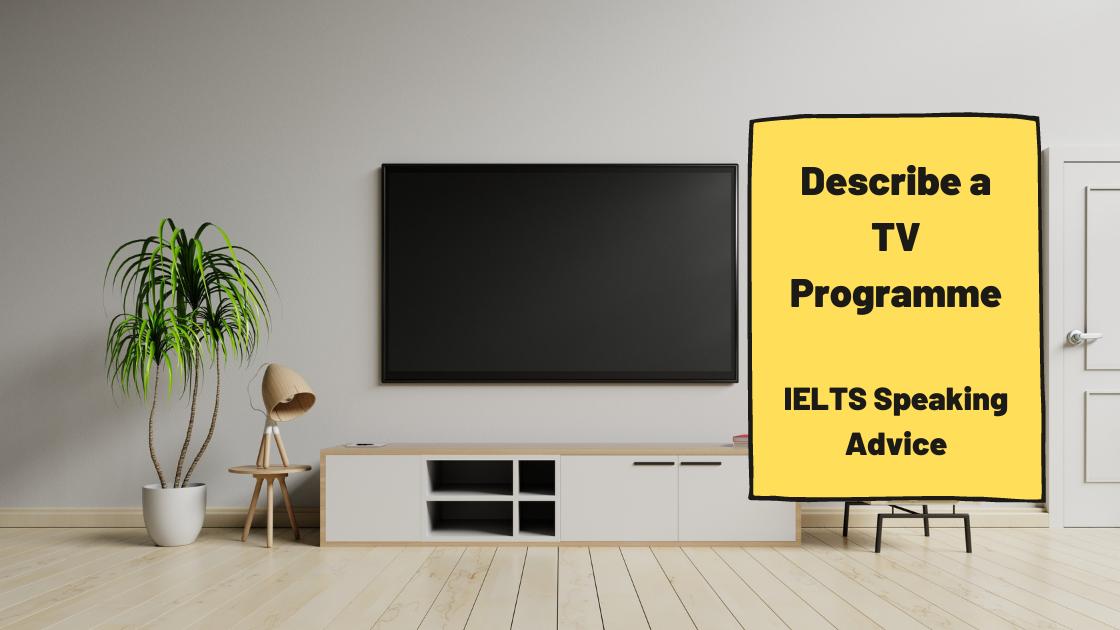 Describe a TV Programme [IELTS Speaking]