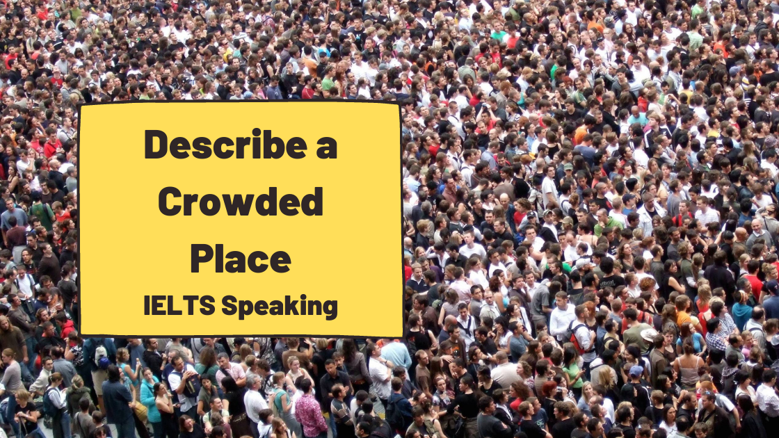 [IELTS Speaking] Describe a Crowded Place