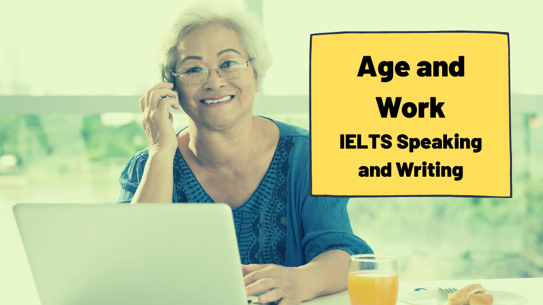 Age and Work [IELTS Speaking and Writing]