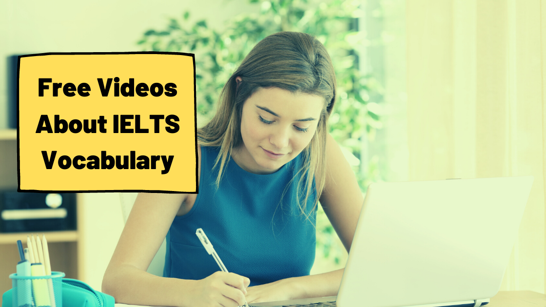 Helpful Videos About Vocabulary for IELTS